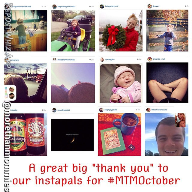 By @morethanmommies via @RepostWhiz app: We are sharing our #MTMPhotoADay for November today! Are you ready to join us, like these loves did? First give them a follow. Then hop over to the blog to get the details for November--we'll be sharing our calendar here very soon! Link in profile. #FF #mtmoctober #PhotoADay #photochallenge #instachallenge @mystayathomemamalife @stephaniejankowski @briggspartyof4 @linzyxo @camprains @morethanmommies @spcoggins @jmkrajci @xxpollypocket @stephjoypavlic @littlechickendoula (#RepostWhiz app)